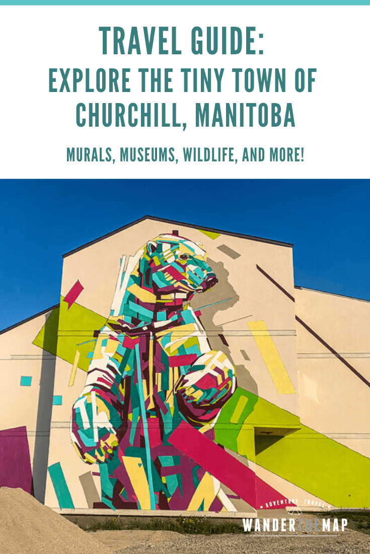 Exploring a Tiny Town in the North: Churchill, Manitoba